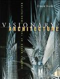Visionary Architecture Unbuilt Works of the Imagination