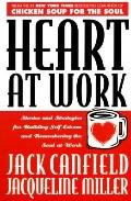 Awaken Your Heart at Work Working With Soul for Breakthrough Results