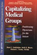 Capitalizing Medical Groups Positioning Physicians for the Future