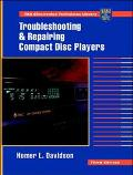 Troubleshooting & Repairing Compact Disc Players