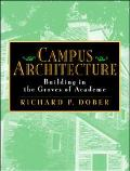 Campus Architecture: Building in the Groves of Academe - Richard P. Dober - Hardcover