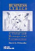 Business Ethics: A Global and Managerial Perspective (McGraw-Hill series in management)