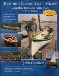 Building Classic Small Craft Complete Plans and Instructions for 47 Boats