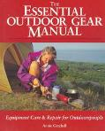 Essential Outdoor Gear Manual: Equipment Care and Repair for Outdoorspeople