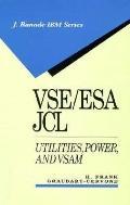 VSE/Esa JCL: Utilities, Power, and VSAM