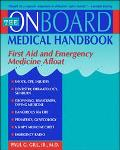 Onboard Medical Handbook First Aid and Emergency Medicine Afloat