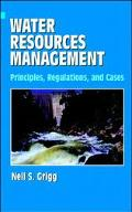 Water Resources Management Principles, Regulations, and Cases
