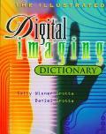 The Illustrated Digital Imaging Dictionary - Daniel Grotta - Paperback
