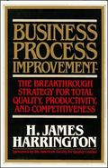 Business Process Improvement The Breakthrough Strategy for Total Quality, Productivity, and ...