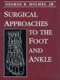 Surgical Approaches to the Foot and Ankle