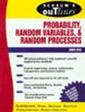 Schaum's Outline of Theory and Problems of Probability, Random Variables, and Random Processes