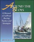 Around the Buoys A Manual of Sailboat Racing Tactics and Strategies