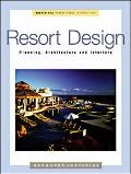 Resort Design Planning, Architecture, and Interiors