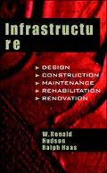 Infrastructure Management Integrating Design, Construction, Maintenance, Rehabilitation, and...