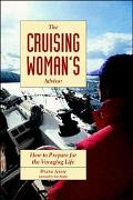 Cruising Woman's Advisor How to Prepare for the Voyaging Life