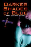 Darker Shades of Blue: The Rogue Pilot