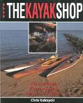 Kayak Shop: Three Elegant Wooden Kayaks Anyone Can Build