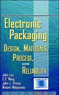 Electronic Packaging Design, Materials, Process, and Reliability