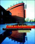 Color in Architecture: Design Methods for Buildings, Interiors and Urban Spaces - Harold Lin...