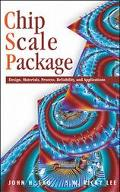 Chip Scale Packaging Design, Materials, Processes and Realiablity, and Applications