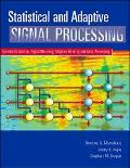Statistical and Adaptive Signal Processing Spectral Estimation, Signal Modeling, Adaptive Fi...