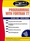 Schaum's Outline of Theory and Problems of Programming With Fortran 77