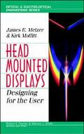 Head-Mounted Displays Designing for the User