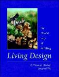 Living Design: The Daoist Way of Building - C. Thomas Mitchell - Hardcover