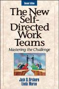 New Self-Directed Work Teams Mastering the Challenge