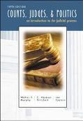 Courts, Judges, and Politics An Introduction to the Judicial Process