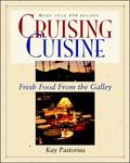 Cruising Cuisine Fresh Food from the Galley