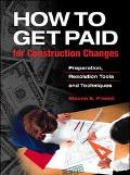 How to Get Paid for Construction Changes Preparation Resolution Tools and Techniques