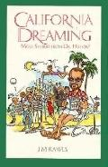 California Dreaming: More Stories from Dr. History - James Rawls - Paperback