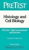 Histology and Cell Biology Pretest Self-Assessment and Review