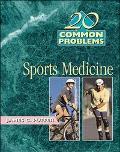 20 Common Problems in Sports Medicine