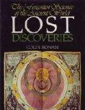 Lost discoveries;: The forgotten science of the ancient world