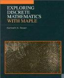 Exploring Discrete Mathematics With Maple