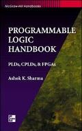 Programmable Logic Handbook: PLDs,CPLDs and FPGAs