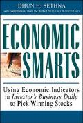 Economic Smarts : Using Economic Indicators in Investor's Business Daily to Pick Winning Stocks