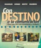 Con destino a la comunicacion:  Oral and Written Expression in Spanish (Student Edition)