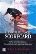 Personal Balance Scorecard: The Way to Individual Happiness, Personal Integrity and Organiza...