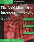 The LAN Manager's Internet Connectivity Guide