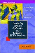 Developing Software Applications in a Changing It Environment: Management Strategies and Tec...