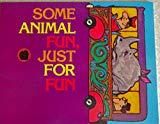 Some Animal Fun , Just for Fun