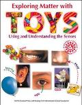 Exploring Matter with Toys: Using and Understanding the Senses - Terrific Science Press - Pa...