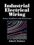 Industrial Electrical Wiring Design, Installation, and Maintenance