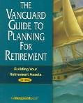 The Vanguard Guide to Planning for Retirement: Building Your Retirement Assets - Vanguard Gr...