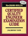McGraw-Hill's Certified Quality Engineer Examination Guide