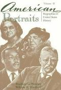 American Portraits: Biographies in United States History, Volume II