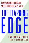 Learning Edge How Smart Managers and Smart Companies Stay Ahead